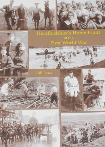 Herefordshire's Home Front in the First World War, by Bill Laws